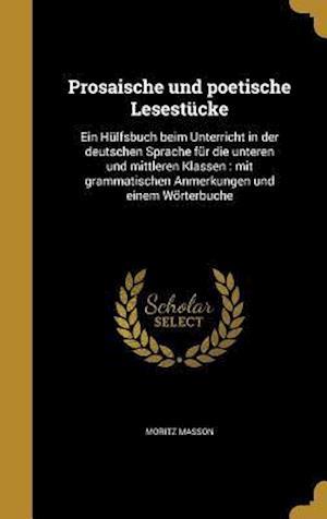 Bog, hardback Prosaische Und Poetische Lesestucke af Moritz Masson