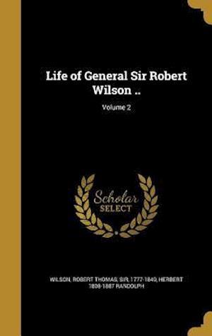 Bog, hardback Life of General Sir Robert Wilson ..; Volume 2 af Herbert 1808-1887 Randolph