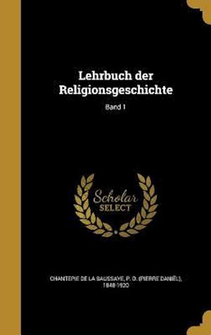 Bog, hardback Lehrbuch Der Religionsgeschichte; Band 1