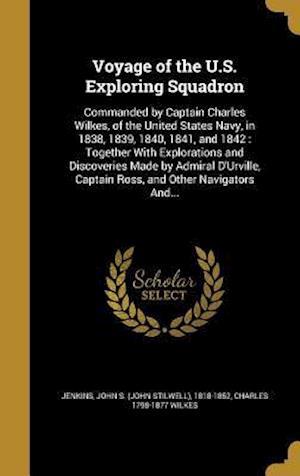 Bog, hardback Voyage of the U.S. Exploring Squadron af Charles 1798-1877 Wilkes