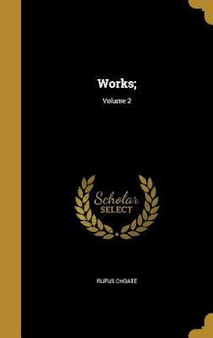 Bog, hardback Works;; Volume 2 af Rufus Choate