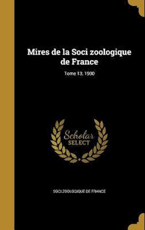 Bog, hardback Mires de La Soci Zoologique de France; Tome 13, 1900