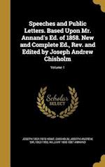 Speeches and Public Letters. Based Upon Mr. Annand's Ed. of 1858. New and Complete Ed., REV. and Edited by Joseph Andrew Chisholm; Volume 1 af Joseph 1804-1873 Howe, William 1808-1887 Annand