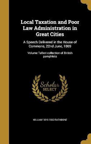 Bog, hardback Local Taxation and Poor Law Administration in Great Cities af William 1819-1902 Rathbone