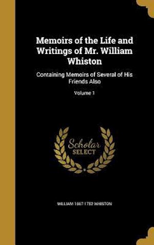 Bog, hardback Memoirs of the Life and Writings of Mr. William Whiston af William 1667-1752 Whiston