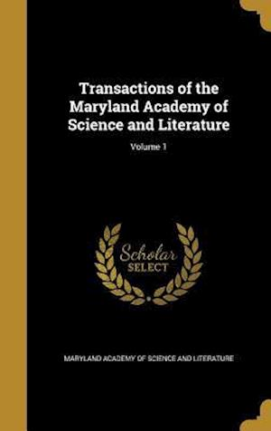 Bog, hardback Transactions of the Maryland Academy of Science and Literature; Volume 1