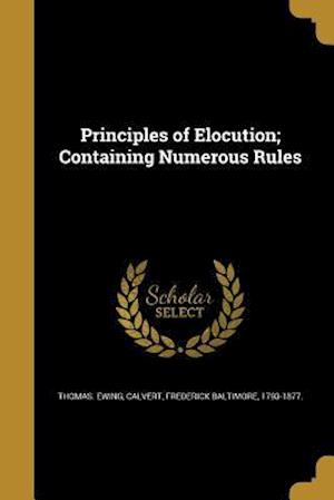 Bog, paperback Principles of Elocution; Containing Numerous Rules af Thomas Ewing