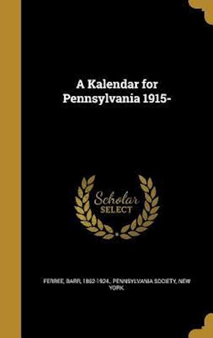 Bog, hardback A Kalendar for Pennsylvania 1915-