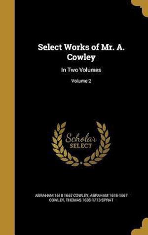 Bog, hardback Select Works of Mr. A. Cowley af Abraham 1618-1667 Cowley, Thomas 1635-1713 Sprat