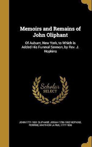 Bog, hardback Memoirs and Remains of John Oliphant af John 1771-1831 Oliphant, Josiah 1786-1862 Hopkins