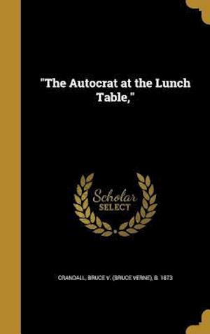Bog, hardback The Autocrat at the Lunch Table,