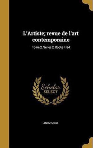 Bog, hardback L'Artiste; Revue de L'Art Contemporaine; Tome 2, Series 2, Books 1-24