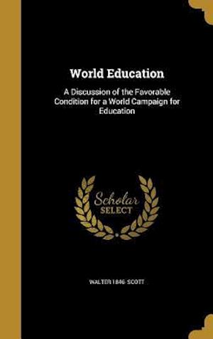 Bog, hardback World Education af Walter 1846- Scott