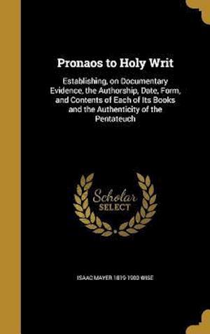 Bog, hardback Pronaos to Holy Writ af Isaac Mayer 1819-1900 Wise