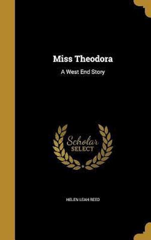 Bog, hardback Miss Theodora af Helen Leah Reed
