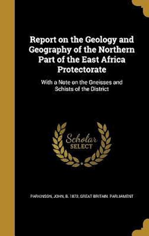 Bog, hardback Report on the Geology and Geography of the Northern Part of the East Africa Protectorate