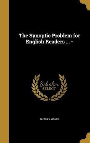 Bog, hardback The Synoptic Problem for English Readers ... - af Alfred J. Jolley