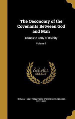 Bog, hardback The Oeconomy of the Covenants Between God and Man af Herman 1636-1708 Witsius