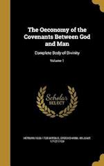 The Oeconomy of the Covenants Between God and Man af Herman 1636-1708 Witsius