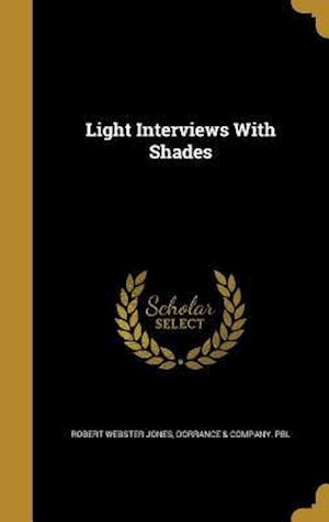 Bog, hardback Light Interviews with Shades af Robert Webster Jones