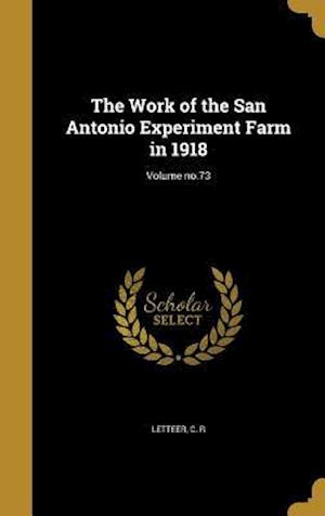 Bog, hardback The Work of the San Antonio Experiment Farm in 1918; Volume No.73