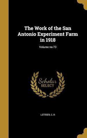 Bog, hardback The Work of the San Antonio Experiment Farm in 1918; Volume No.73