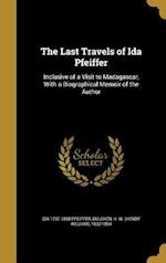 The Last Travels of Ida Pfeiffer af Ida 1797-1858 Pfeiffer