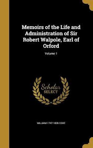 Bog, hardback Memoirs of the Life and Administration of Sir Robert Walpole, Earl of Orford; Volume 1 af William 1747-1828 Coxe