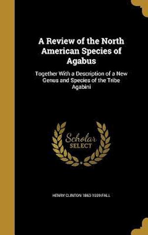 Bog, hardback A Review of the North American Species of Agabus af Henry Clinton 1863-1939 Fall
