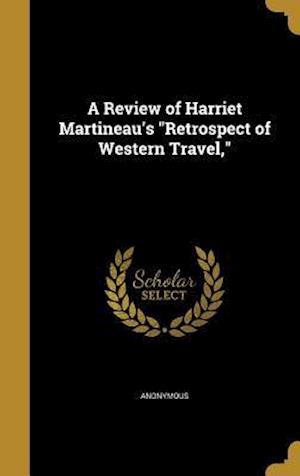 Bog, hardback A Review of Harriet Martineau's Retrospect of Western Travel,