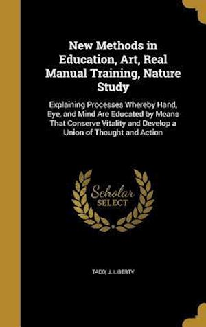 Bog, hardback New Methods in Education, Art, Real Manual Training, Nature Study
