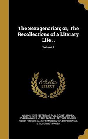 Bog, hardback The Sexagenarian; Or, the Recollections of a Literary Life ..; Volume 1 af Thomas 1787-1824 Rennell, William 1756-1817 Beloe