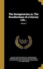 The Sexagenarian; Or, the Recollections of a Literary Life ..; Volume 1 af Thomas 1787-1824 Rennell, William 1756-1817 Beloe