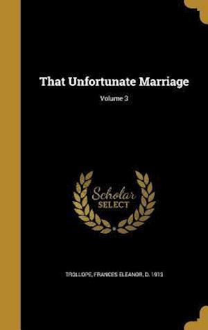 Bog, hardback That Unfortunate Marriage; Volume 3