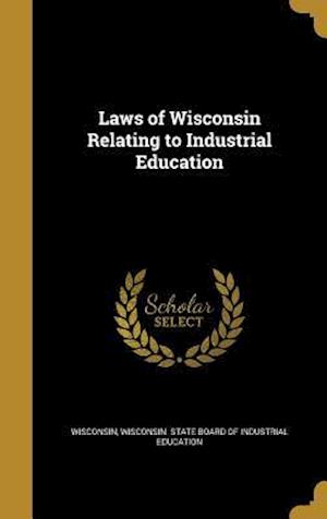 Bog, hardback Laws of Wisconsin Relating to Industrial Education