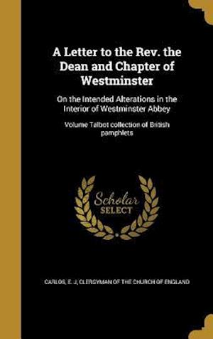 Bog, hardback A Letter to the REV. the Dean and Chapter of Westminster