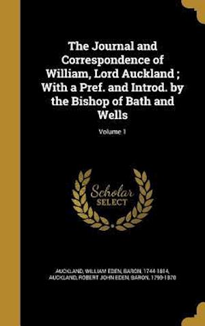 Bog, hardback The Journal and Correspondence of William, Lord Auckland; With a Pref. and Introd. by the Bishop of Bath and Wells; Volume 1