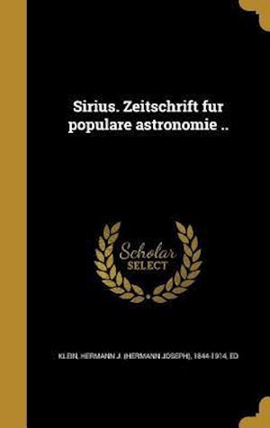 Bog, hardback Sirius. Zeitschrift Fu R Popula Re Astronomie ..