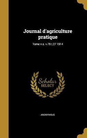 Bog, hardback Journal D'Agriculture Pratique; Tome N.S. V.78 T.27 1914