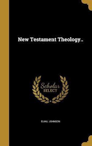 Bog, hardback New Testament Theology.. af Elihu Johnson