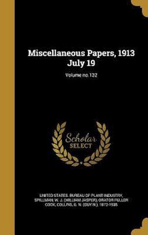 Bog, hardback Miscellaneous Papers, 1913 July 19; Volume No.132 af Orator Fuller Cook