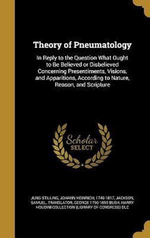 Bog, hardback Theory of Pneumatology af George 1796-1859 Bush