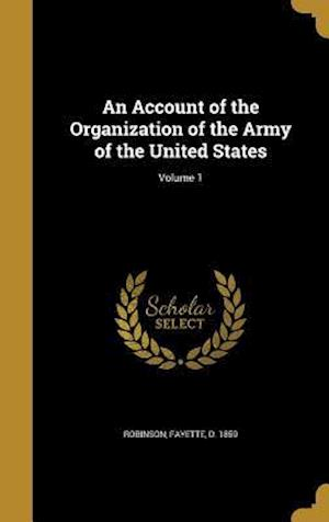 Bog, hardback An Account of the Organization of the Army of the United States; Volume 1