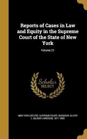 Bog, hardback Reports of Cases in Law and Equity in the Supreme Court of the State of New York; Volume 21