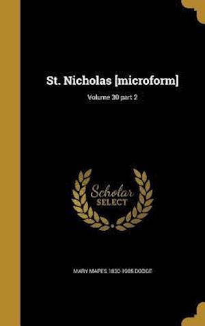 Bog, hardback St. Nicholas [Microform]; Volume 30 Part 2 af Mary Mapes 1830-1905 Dodge