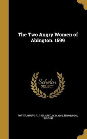 Bog, hardback The Two Angry Women of Abington. 1599