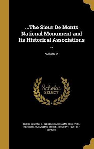 Bog, hardback ...the Sieur de Monts National Monument and Its Historical Associations ..; Volume 2 af Herbert Augustine Smith, Timothy 1752-1817 Dwight