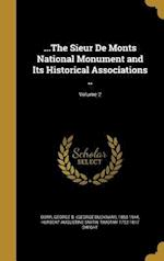 ...the Sieur de Monts National Monument and Its Historical Associations ..; Volume 2 af Herbert Augustine Smith, Timothy 1752-1817 Dwight