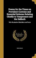 Poems for the Times on Prevalent Customs and Essential Reforms Relating Chiefly to Temperance and the Sabbath af Mark Gould