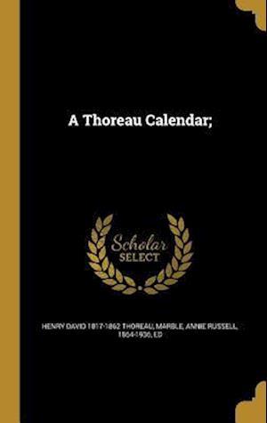 Bog, hardback A Thoreau Calendar; af Henry David 1817-1862 Thoreau